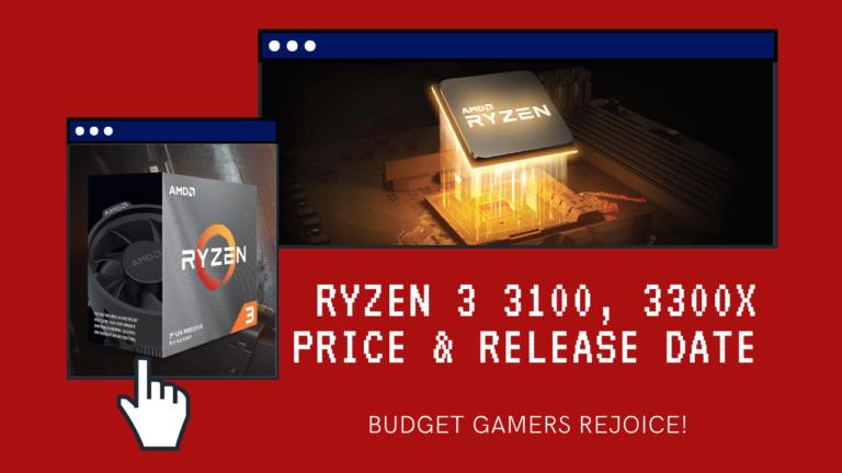 AMD Ryzen 3 3100, 3300X Price In India, Release Date