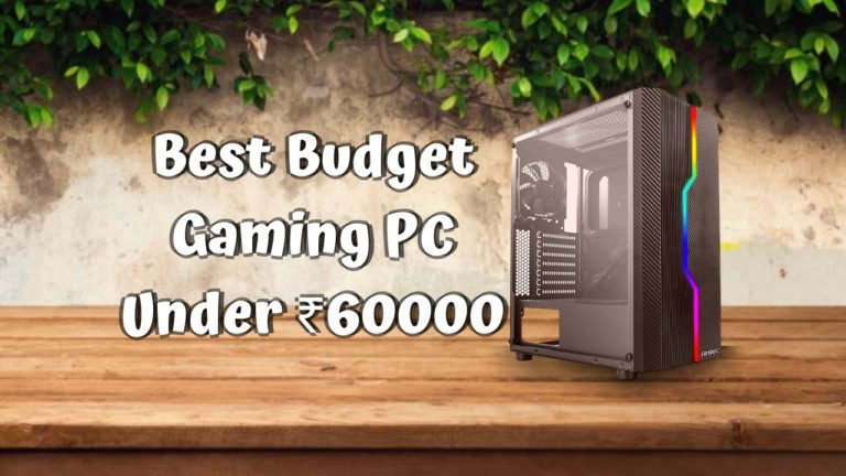 Best Budget Gaming PC Under 60000