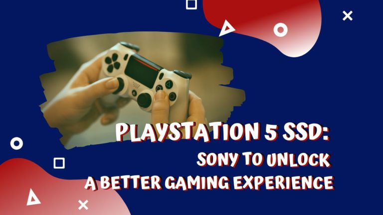 PlayStation 5 SSD: Sony To Unlock a Better Gaming Experience