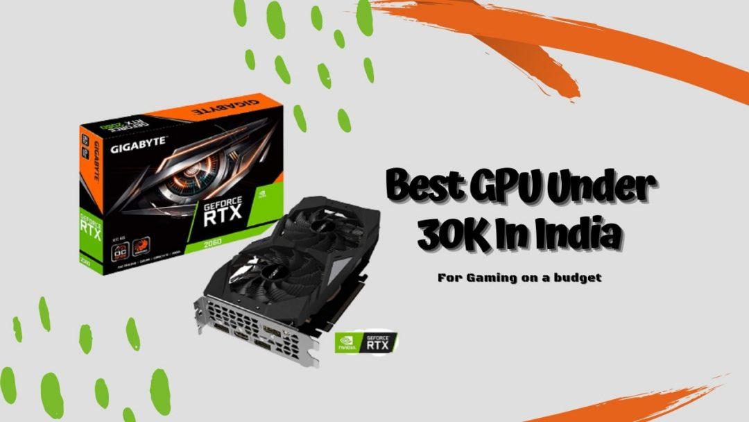 Best GPU Under 30K In India